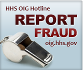 Report Fraud to U.S. Department of Health and Human Services